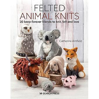 Felted Animal Knits by Catherine Arnfield