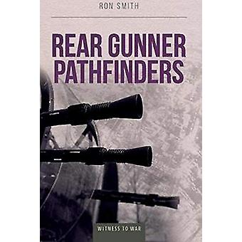 Rear Gunner Pathfinder by Ron Smith - 9780907579397 Book