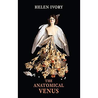 The Anatomical Venus by Helen Ivory - 9781780374697 Book