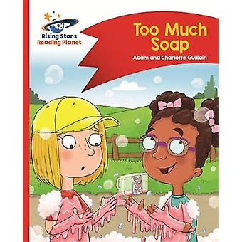 Reading Planet  Too Much Soap  Red B Comet Street Kids by Adam Guillain & Charlotte Guillain