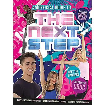 An Official Guide to... THE NEXT STEP! by Sweet Cherry Publishing - 9