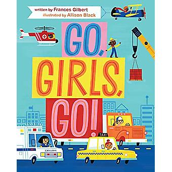 Go - Girls - Go! by Frances Gilbert - 9781534424821 Book