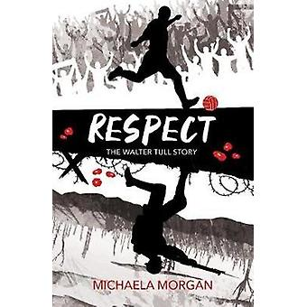 Respect - The Walter Tull Story by Michaela Morgan - 9781781129142 Book