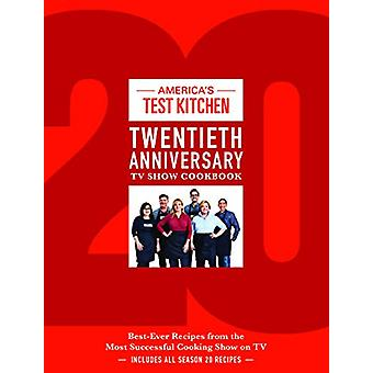 America's Test Kitchen Twentieth Anniversary TV Show Cookbook - Best-E