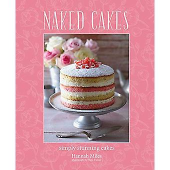 Naked Cakes - Simply Stunning Cakes by Hannah Miles - 9781788791199 Bo