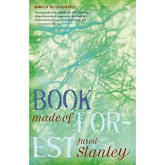 Book Made of Forest by Jared Stanley - 9781844715589 Book