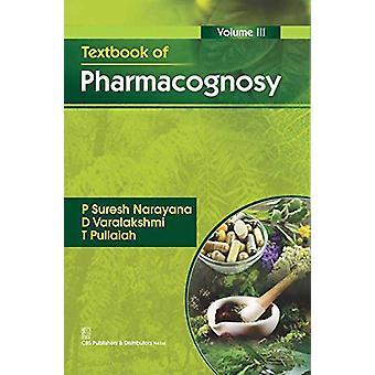 Textbook of Pharmacognosy - Volume III by P.S. Narayana - 978812392900
