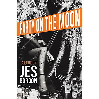 PARTY ON THE MOON by GORDON & JES