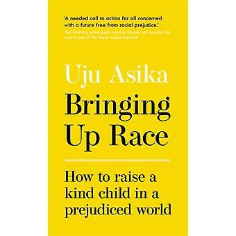 Bringing Up Race by Asika & Uju