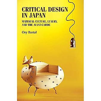 Kritisch ontwerp in Japan: materiaalcultuur, luxe en avant-garde (studies in design en materiële cultuur)