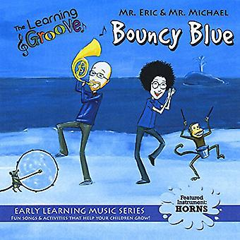 Herr Eric & Mr Michael - Bouncy Blue von the Learning Groove [CD] USA import