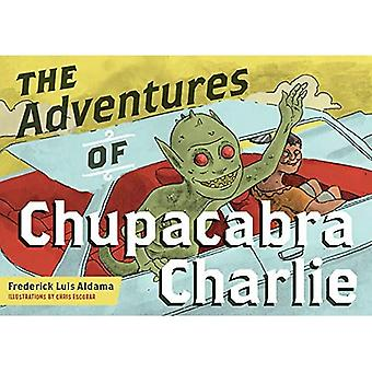 The Adventures of Chupacabra Charlie (Latinographix)
