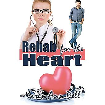 Rehab for the Heart by Karen Ann Dell - 9781509202546 Book