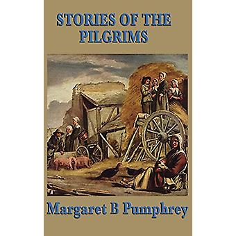 Stories of the Pilgrims by Margaret B Pumphrey - 9781515434825 Book
