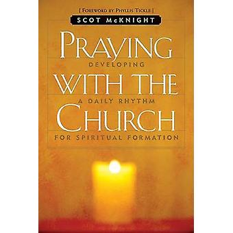 Praying with the Church by Scot McKnight - 9781557254818 Book