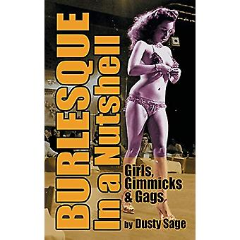 Burlesque in a Nutshell - Girls - Gimmicks & Gags (Hardback) by D