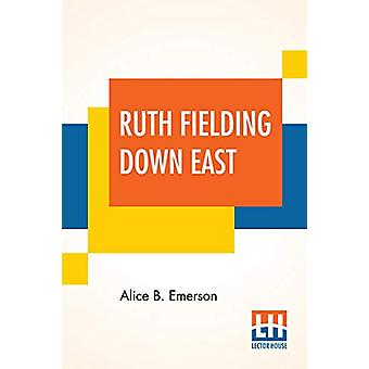 Ruth Fielding Down East - Or The Hermit Of Beach Plum Point by Alice B