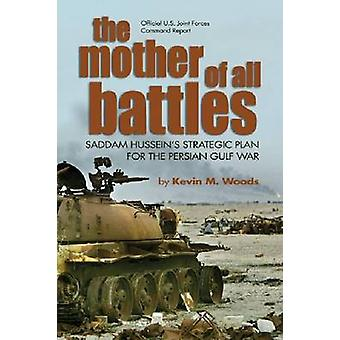 Mother of All Battles by Kevin M. Woods