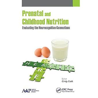 Prenatal and Childhood Nutrition Evaluating the Neurocognitive Connections