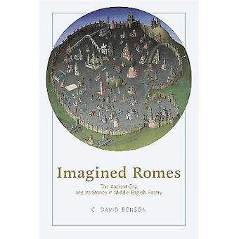 Imagined Romes The Ancient City and Its Stories in Middle English Poetry