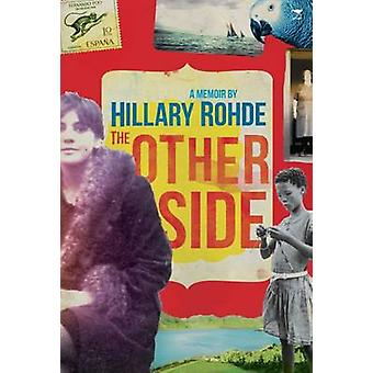 Other Side  A Memoir by Hillary Rohde