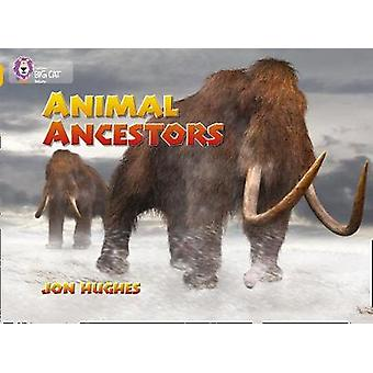 Animal Ancestors  Band 09Gold by Jon Hughes & Series edited by Cliff Moon & Prepared for publication by Collins Big Cat