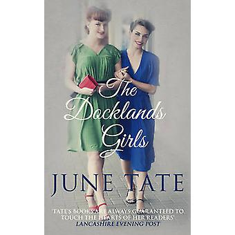 The Docklands Girls by June Tate - 9780749020613 Book