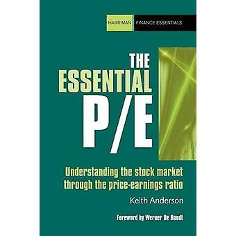 Den väsentliga PE - förstå aktiemarknaden genom pris örat