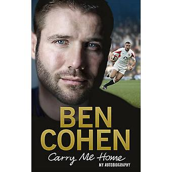 Carry Me Home - My Autobiography by Ben Cohen - 9781785031298 Book