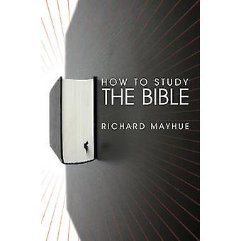 Comment étudier la Bible par Richard Mayhue - Book 9781845502034