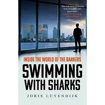 Swimming with Sharks - Inside the World of the Bankers (Main) by Joris