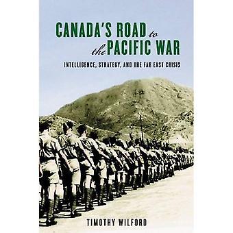 Kanadas vägen till Stillahavs-kriga: intelligens, strategi och Fjärran Östern krisen (studier i kanadensisk militär historia serien publicerades i Ass)