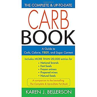 The Complete and Up to Date Carb Book: A Guide to Carb, Calorie, Fiber, and Sugar Content