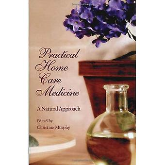 Practical Home Care Medicine: A Natural Approach
