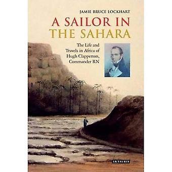 Un marin dans le Sahara: la vie et les voyages en Afrique de Hugh Clapperton, commandant RN