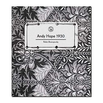 Andy toivoa 1930 - Robin Dostojevski