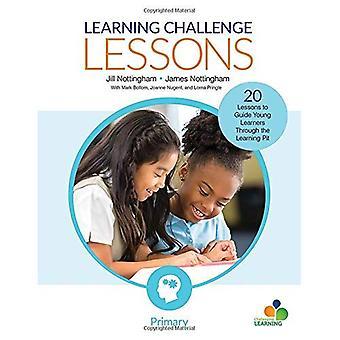 Learning-Challenge-Lektionen, primär: 20 Lektionen führen Schüler durch die Learning-Grube (Corwin Lehre Essentials)