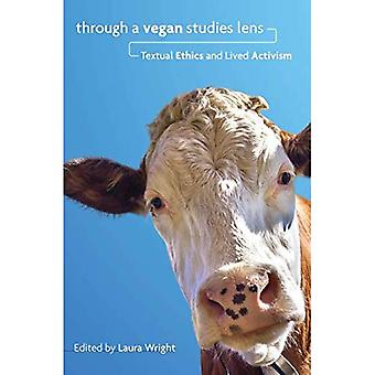 Via een Vegan bestudeert Lens: tekstuele ethiek en leefde activisme (culturele Ecologies van voedsel in de 21e eeuw)
