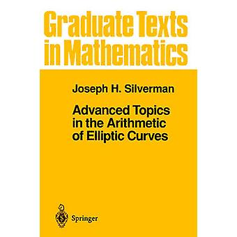 Advanced Topics in the Arithmetic of Elliptic Curves by Joseph H. Silverman