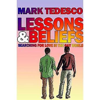 Erfahrungen und Überzeugungen, die auf der Suche nach Liebe in der Gay-Welt von Tedesco & Mark