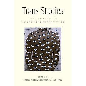 Trans Studies door Edited by Sarah Tobias & Bijdragen door Yolanda Martinez San Miguel