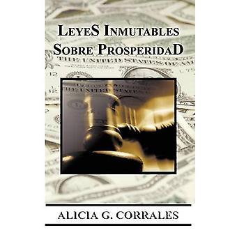 Leyes Inmutables Sobre Prosperidad by Corrales & Alicia G.