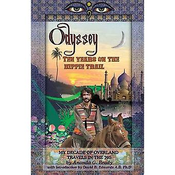 Ten Years on the Hippie Trail My Decade of Overland Travel in the 70s by Brady & Ananda G.