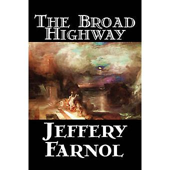 Der breite Autobahn von Jeffery Farnol Fiction Action-Adventure historische durch Farnol & Jeffery