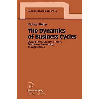 La dynamique des Cycles économiques faits méthodologie économétrique Economic Theory and Applications par Reiter & Michael stylisés