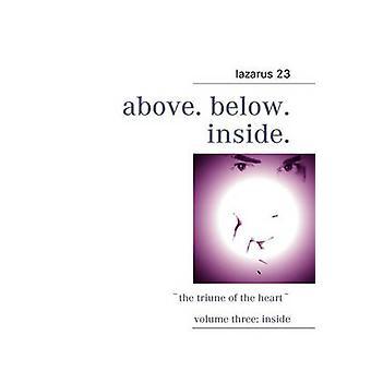above. below. inside. by 23 & lazarus