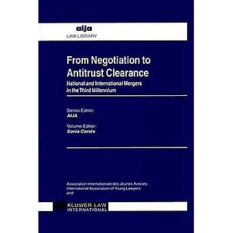 From Negotiation to Antitrust Clearance National and International Mergers in the Third Millennium by Cortes
