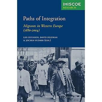 Paths of Integration Migrants in Western Europe 18802004 by Lucassen & Leo