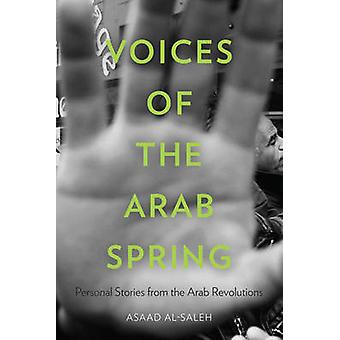 Voices of the Arab Spring - Personal Stories from the Arab Revolutions
