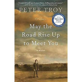 May the Road Rise Up to Meet You by Peter Troy - 9780307743572 Book
